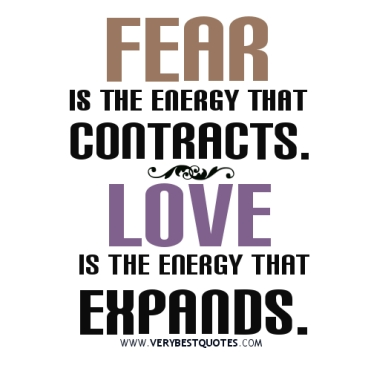 fear-is-the-energy-that-contracts-love-is-the-energy-that-expands